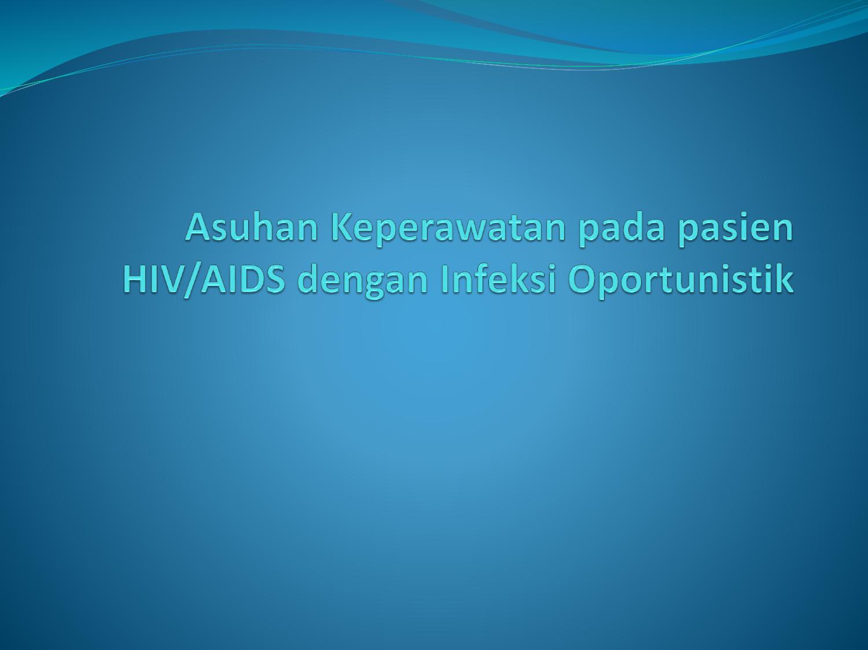 Asuhan Keperawatan Pada Pasien Hiv Aids Dengan Infeksi