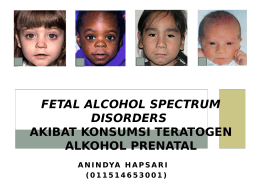 Fetal Alcohol Spectrum Disorders Akibat Konsumsi Teratogen