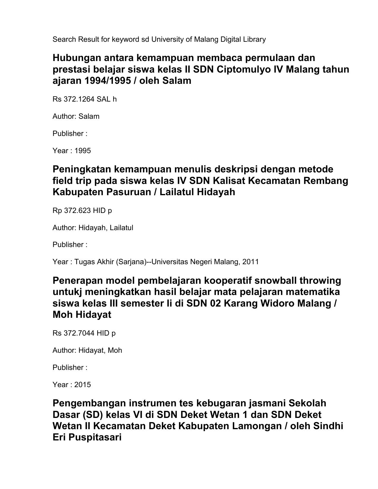Search Result for keyword sd University of Malang Digital Library Hubungan antara kemampuan membaca permulaan dan prestasi belajar siswa kelas II SDN