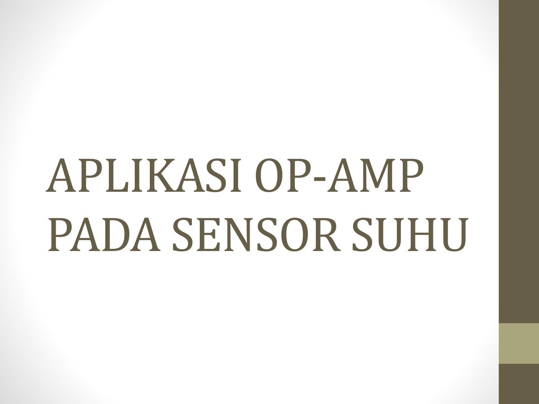 Aplikasi Op Amp Pada Sensor Suhu Lm35