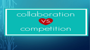 6. Senin, 31 Oktober 2016, Collaboration vs Competition
