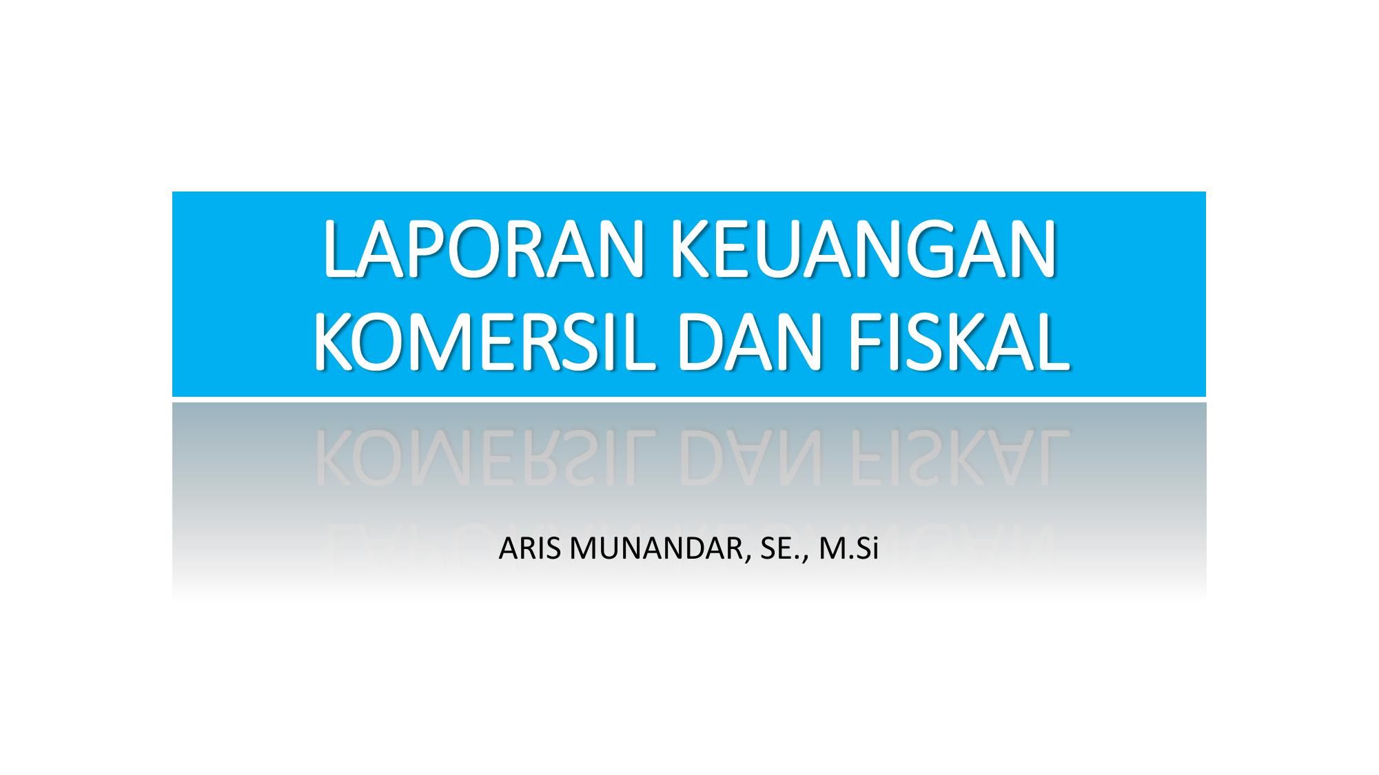 Laporan Keuangan Komersil Dan Fiskal