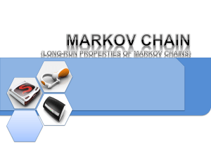 LONG-RUN PROPERTIES OF MARKOV CHAINS