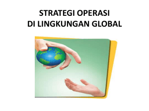 STRATEGI OPERASI DI LINGKUNGAN GLOBAL