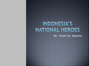 INDONESIA*S national heroes