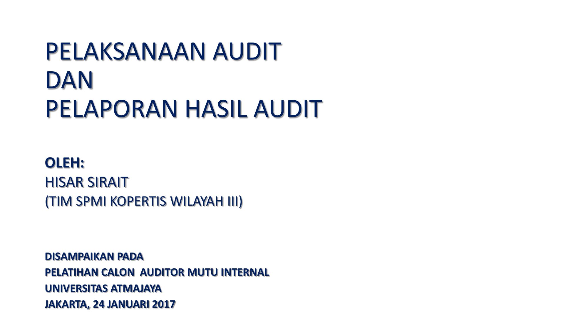 Pelaksanaan Audit Dan Pelaporan Hasil Audit