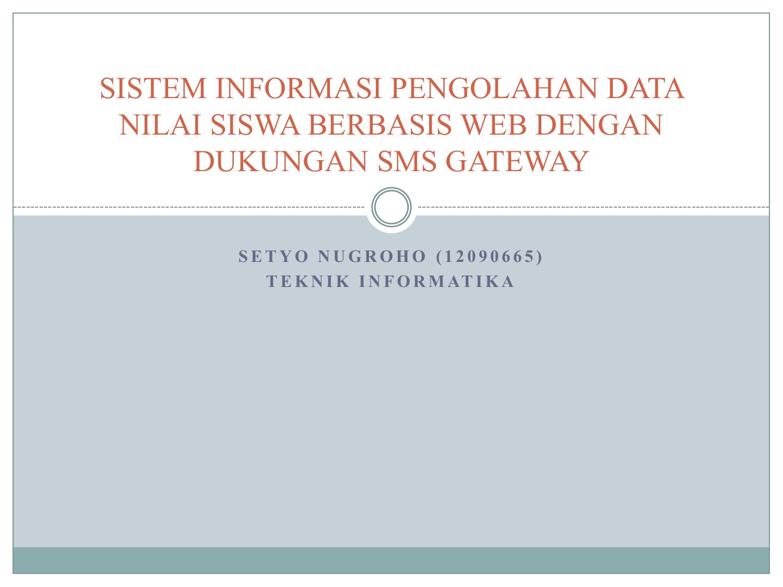 Sistem Informasi Pengolahan Data Nilai Siswa Berbasis Web Dengan