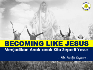 becoming like jesus - GBI Komunitas Patmos