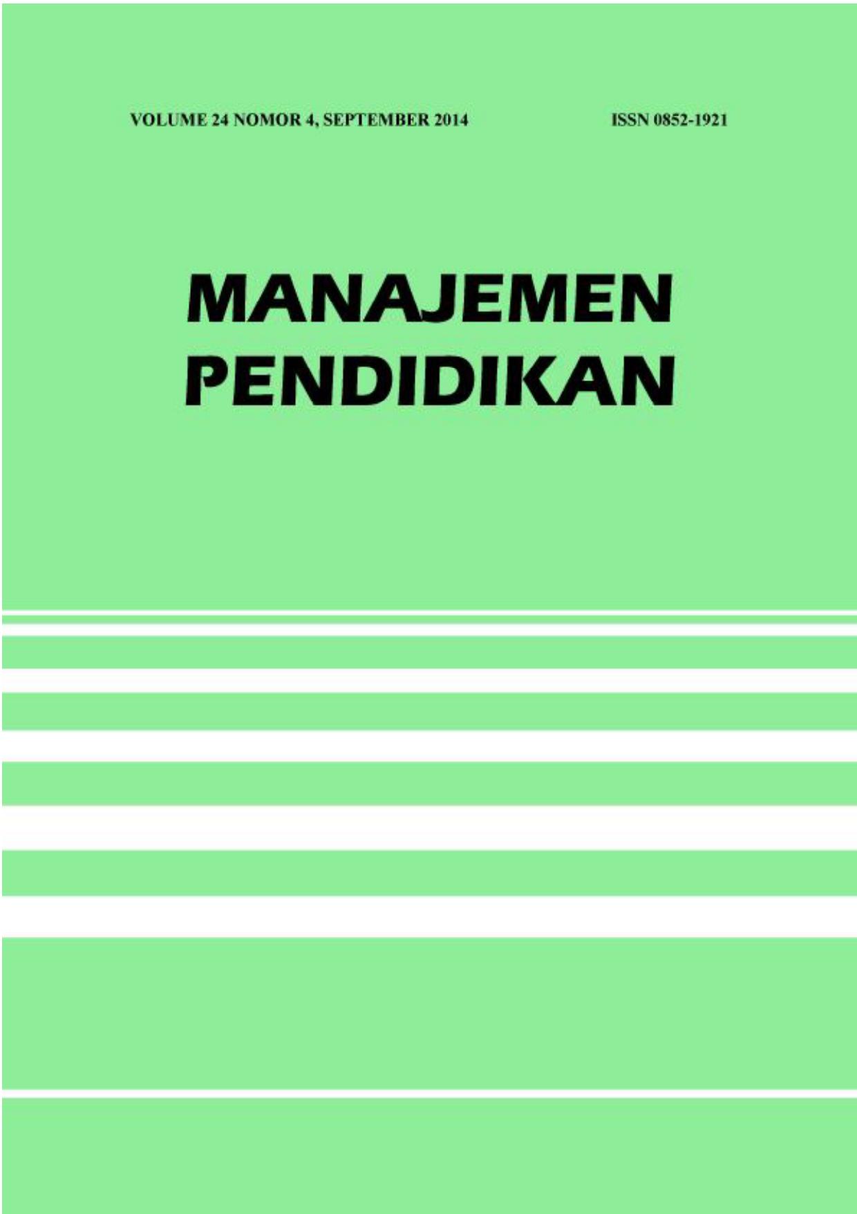MP MANAJEMEN PENDIDIKAN ISSN 0852 1921 Volume 24 Nomor 4 September 2014 Berisi tulisan tentang gagasan konseptual hasil penelitian kajian dan aplikasi