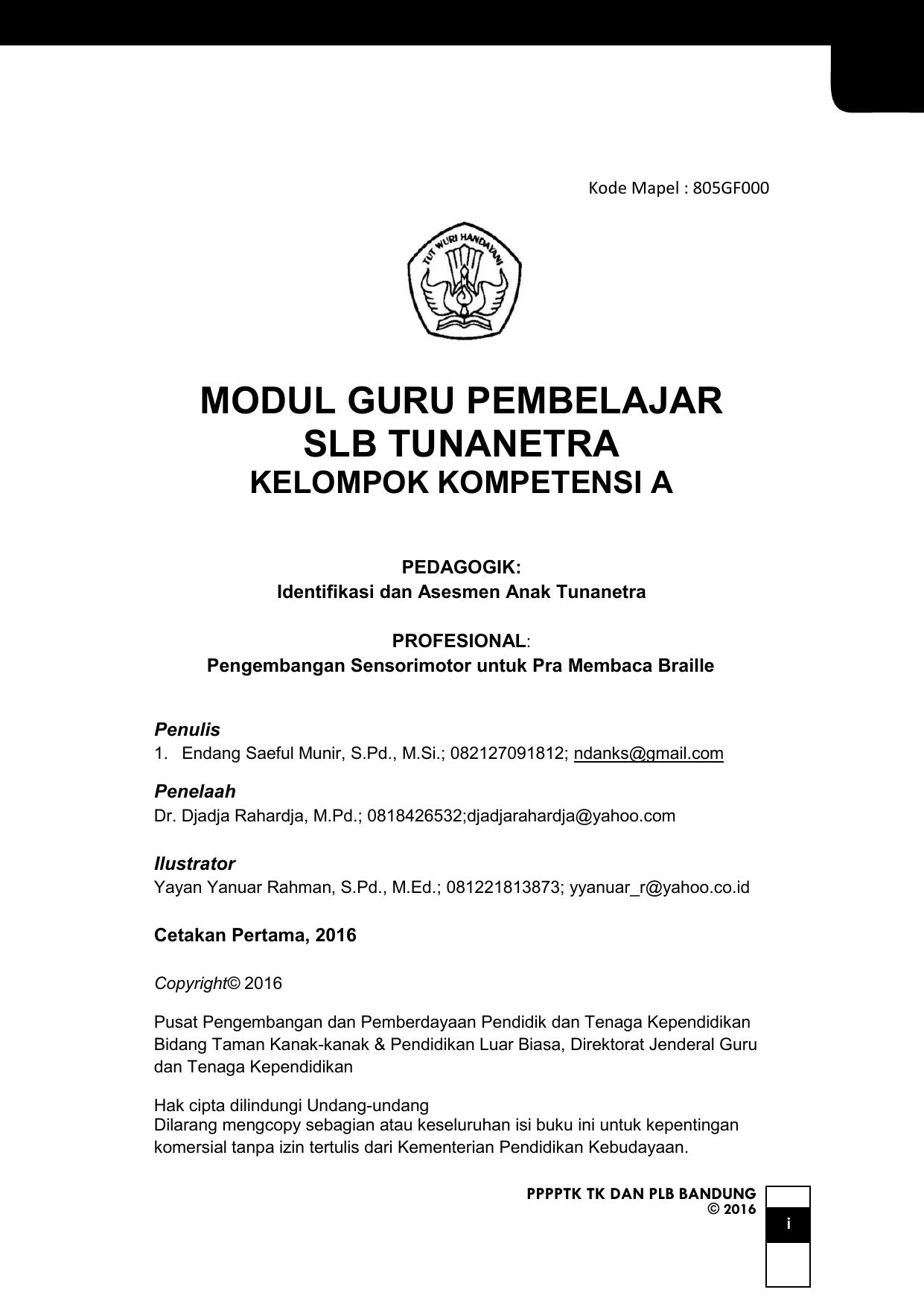 Kode Mapel 805GF000 MODUL GURU PEMBELAJAR SLB TUNANETRA KELOMPOK KOMPETENSI A PEDAGOGIK Identifikasi dan Asesmen Anak Tunanetra PROFESIONAL Pengembangan