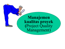 Manajemen kualitas proyek (Project Quality Management)