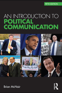 (Communication and Society) Brian McNair-Political  Communication Bundle  An Introduction to Political Communication  (Communication and Society)  -Routledge (2011) Copy