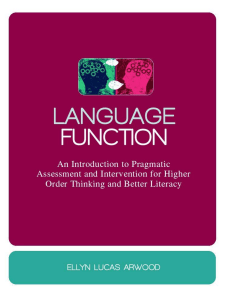 Ellyn Lucas Arwood - Language Function  An Introduction to Pragmatic Assessment and Intervention for Higher Order Thinking and Better Literacy  -Jessica Kingsley Publishers (2011)