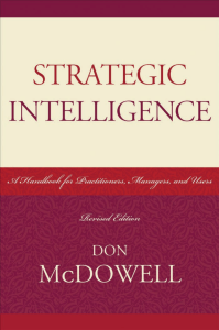 McDowell - Strategic Intelligence  A Handbook for Practitioners, Managers and Users