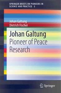 (SpringerBriefs on Pioneers in Science and Practice 5) Johan Galtung, Dietrich Fischer (auth.) - Johan Galtung  Pioneer of Peace Research-Springer-Verlag Berlin Heidelberg (2013)