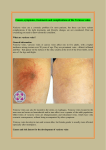 Causes, symptoms, treatments and complications of the Vericose veins.